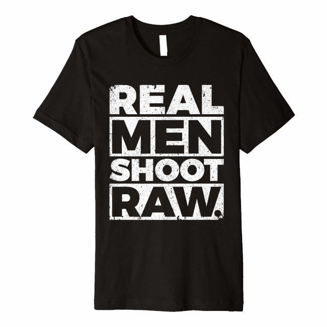 Real Men Shoot Raw